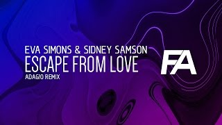 Eva Simons & Sidney Samson - Escape From Love (ADAG!O Remix)