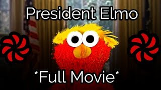 President Elmo (Full Movie)