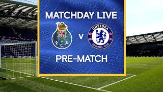 Matchday Live: FC Porto v Chelsea | Pre-Match | Champions League Matchday
