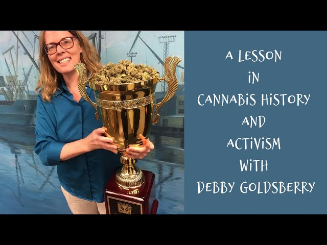 A Lesson in Cannabis History & Activism with Debby Goldsberry
