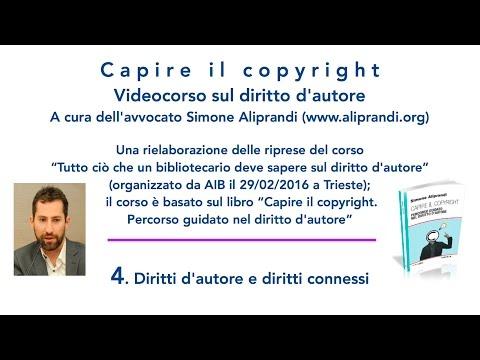 Video corso sul diritto d'autore — 4. Diritti d'autore e diritti connessi