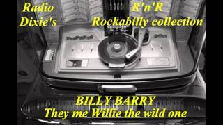 BILLY BARRY - They call me Willie the wild one