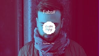 Lauter Unfug Music Podcasts #103 Fabs#