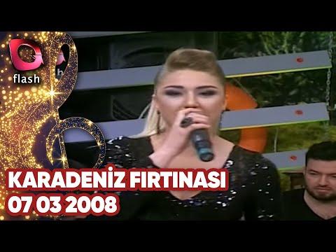 Karadeniz Fırtınası - Flash Tv - 07 03 2008 indir