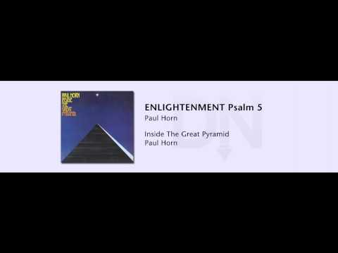 Paul Horn - Inside The Great Pyramid - 19 - ENLIGHTENMENT Psalm 5