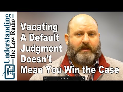 Vacating a Default Judgment Doesn't Mean You Win | UTLRadio.com
