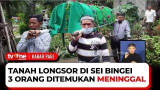 Tragedi Tanah Longsor di Sei Bingei Memakan Empat Korban, Satu Sudah Dikebumikan | Kabar Pagi tvOne