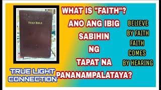 Download WHAT IS FAITH? ANONG SABIHIN SA TAPAT NA PANANAMPALATAYA?