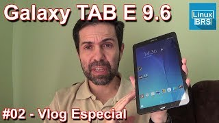 Vlog Especial Samsung Galaxy Tab E 9.6