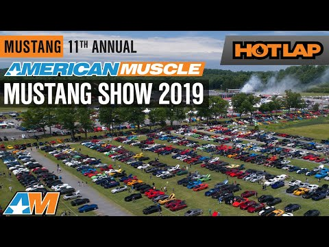 2019 AmericanMuscle Mustang Car Show Recap | World's Largest One Day Mustang Show AM2019 - Hot Lap