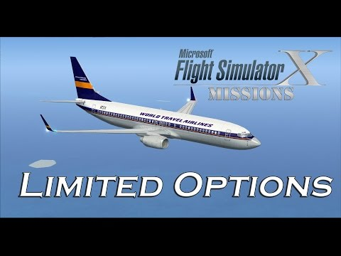 FSX/Flight Simulator X Missions: Limited Options