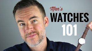 Men's Watches 101: How to Choose a Wristwatch
