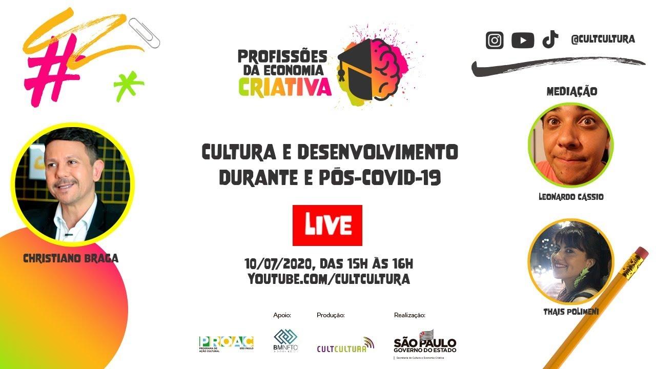 Confira a live com Christiano Braga, especialista em Cultura e Desenvolvimento