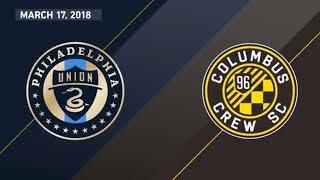HIGHLIGHTS: Philadelphia Union vs. Columbus Crew | March 17, 2018