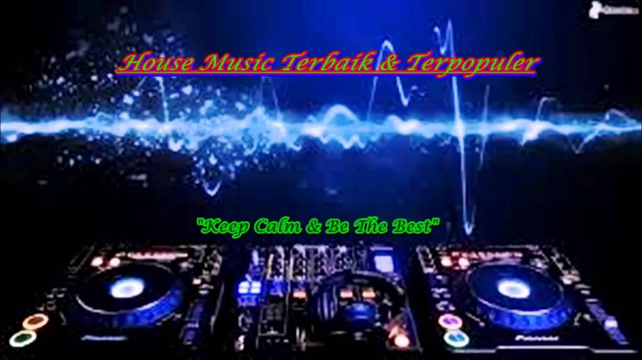 Kumpulan house music terbaik 2015 dj top music youtube for House music 2015
