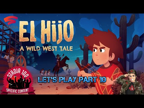 Part 10 Let's Play El Hijo A Wild West Tale on Google Stadia  
