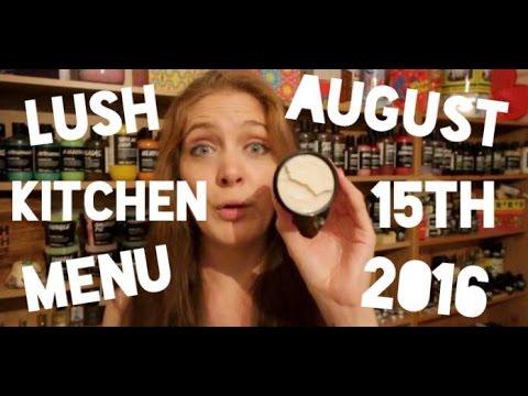 Lush Kitchen Menu - August 15th - 19th 2016 - YouTube