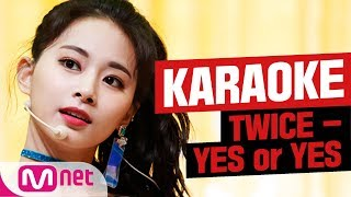 [MSG Karaoke] TWICE - Yes or Yes