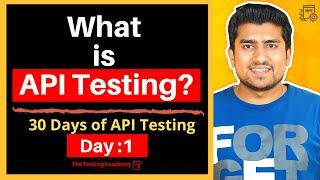 What Is API Testing ? || 30 Days Of API Testing || Day 1 ( API Testing Explained)