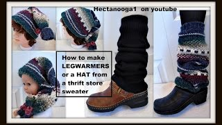 diy- LEGWARMERS OR HAT from a THRIFT STORE SWEATER, recycle, repurpose, remake, sewing for beginners