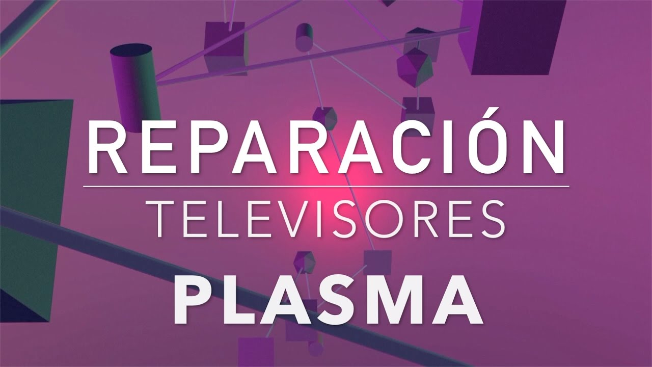 Reparacion TV Plasma | Doovi - photo#33