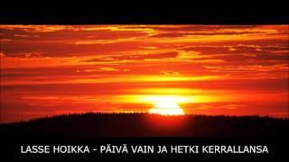 Lasse Hoikka - Päivä vain ja hetki kerrallansa