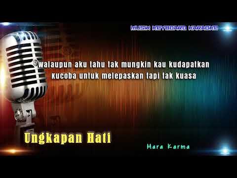 Mara Karma - Ungkapan Hati Karaoke Tanpa Vokal