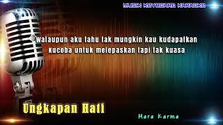 Video Mara Karma - Ungkapan Hati Karaoke Tanpa Vokal download MP3, 3GP, MP4, WEBM, AVI, FLV November 2018