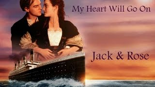 Repeat youtube video Jack & Rose - My Heart Will Go On