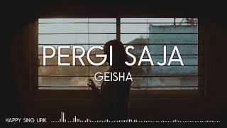Geisha - Pergi Saja (Lirik)