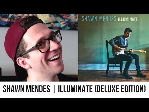 Shawn Mendes - Illuminate (Deluxe Edition) | Album Reaction