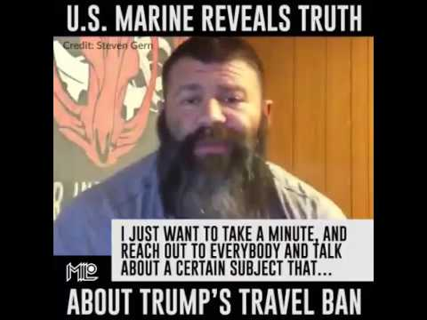 A United States Marine Shares The Truth About President Trump's Amazing Extreme Vetting Travel Ban