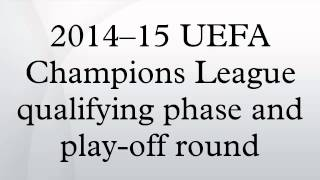 2014--15 UEFA Champions League qualifying phase and play-off round