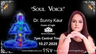 """Center of Light Radio •  """"Soul Voice"""" with guest, Dr. Sunny Kaur"""