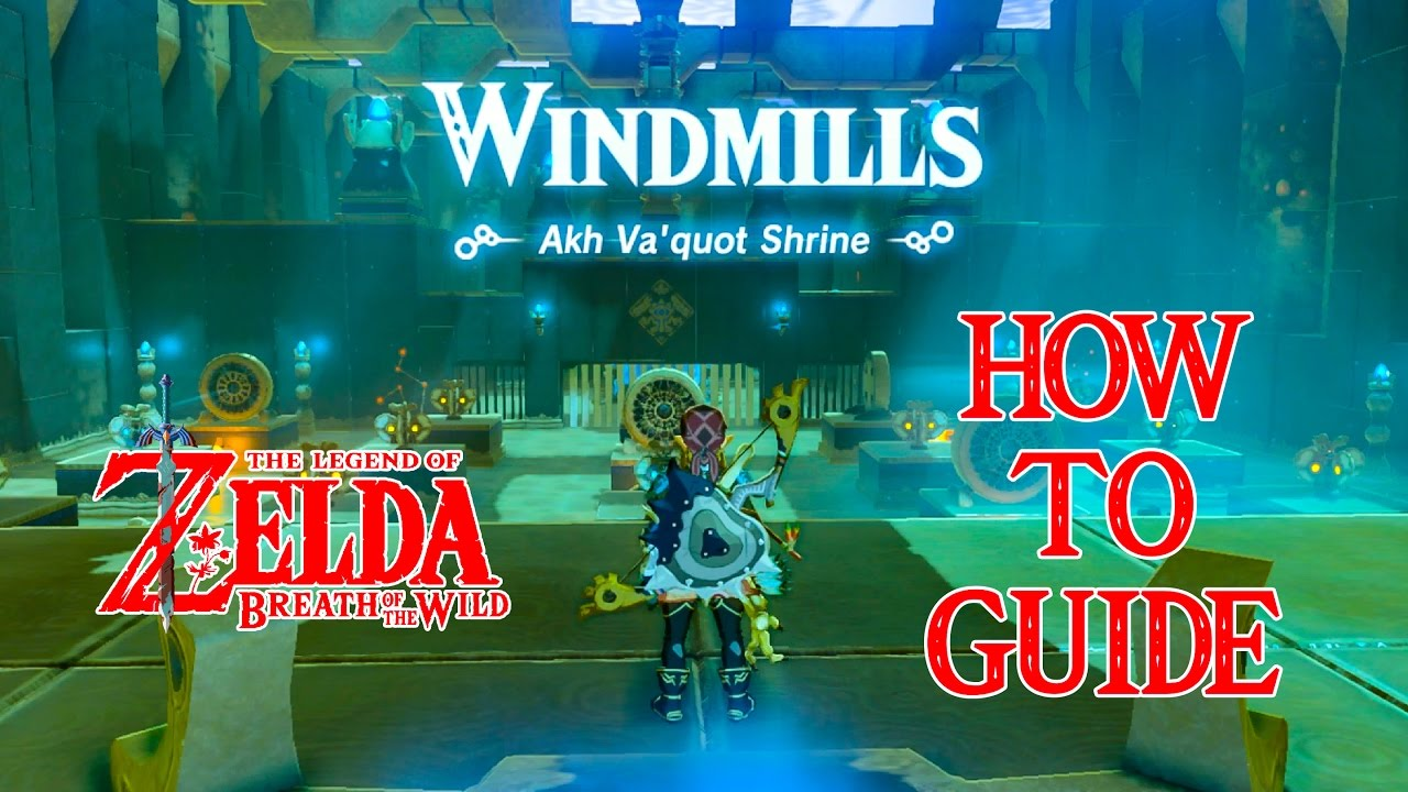 How To Do Windmills Akh Va Quot Shrine Guide Zelda Breath Of The Wild Nintendo Switch Youtube The akh va'quot shrine (or shrine akh va'quot) is a shrine of trials in the game the legend of zelda: how to do windmills akh va quot shrine guide zelda breath of the wild nintendo switch