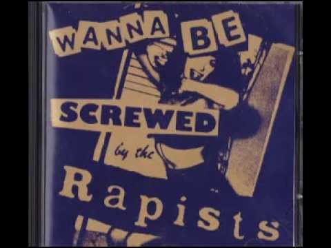 The Rapists - Wanna Be Screwed by the...