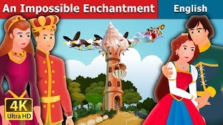 An Impossible Enchantment | Bedtime Stories | English Fairy Tales