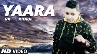 Latest Punjabi Song  | Yaara Full Song | RK feat. Khauf | Harick | T-Series Apnapunjab