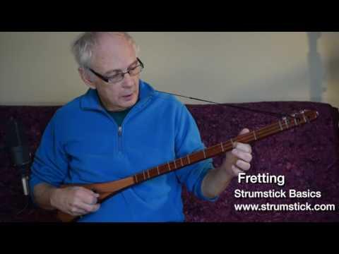 Fretting -  Strumstick Basics