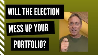 Is Election Day going to mess up your portfolio?