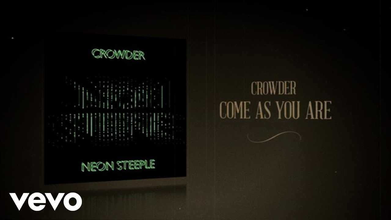 crowder-come-as-you-are-lyric-video-crowdervevo