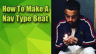 How To Make A Nav Type Beat (Nav Tutorial)