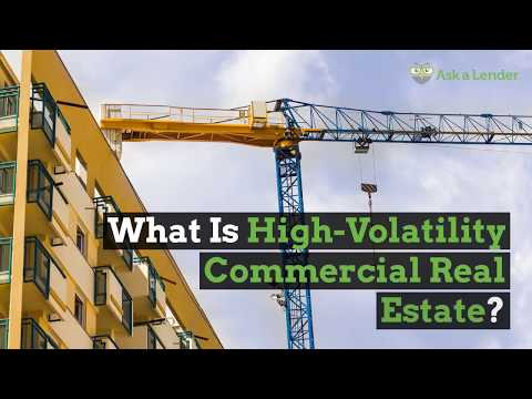 What Is High-Volatility Commercial Real Estate? | Ask A Lender