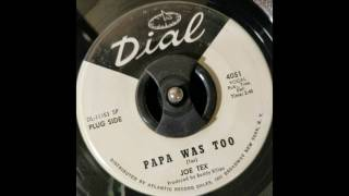 Download Joe Tex - Papa Was Too MP3 song and Music Video