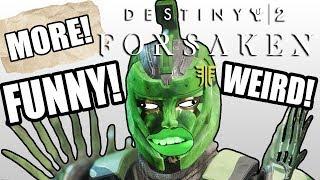 MORE! Destiny 2 Forsaken FUNNY and WEIRD Moments! 😂