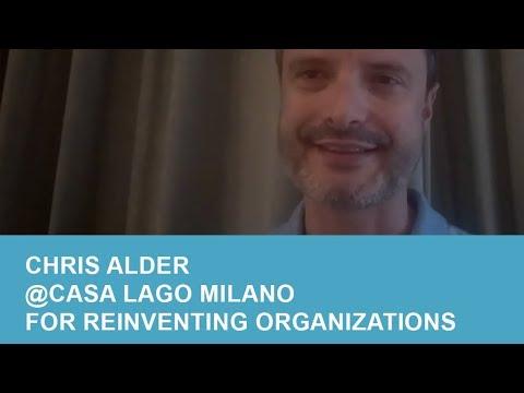 Chris Alder @Casa Lago Milano for Reinventing Organizations
