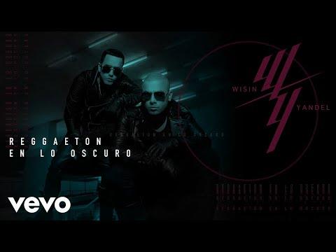 Wisin & Yandel - Reggaeton en lo Oscuro | Audios