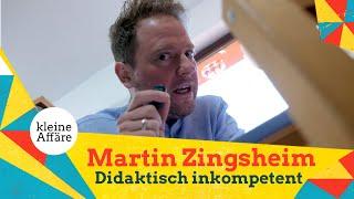 Martin Zingsheim – Didaktisch inkompetent
