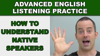 How to Understand Native English Speakers - Advanced English Listening Practice - 66