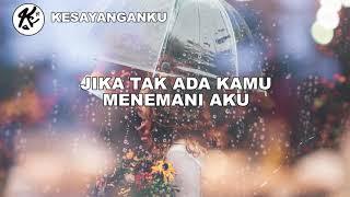 Al Ghazali ft Chelsea Shania - Kesayanganku Lirik OST Samudra Cinta